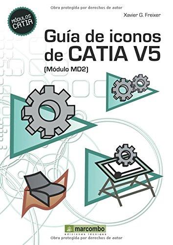 Guía de iconos de Catia V5 por Xavier G. Freixer
