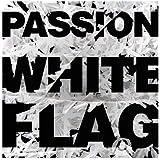 Passion: White Flag