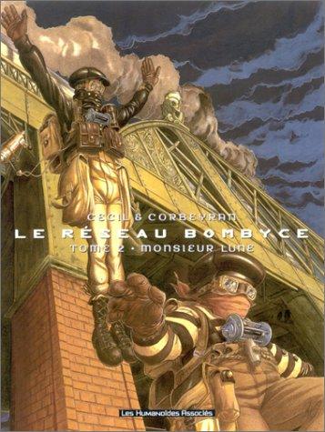 Le réseau Bombyce, Tome 2 : Monsieur Lune
