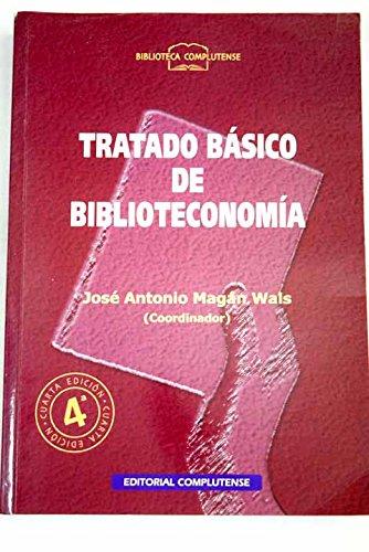 Tratado basico de biblioteconomia por Jose Antonio Magan Wals