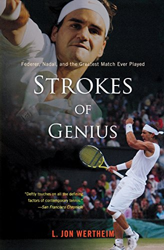 Strokes of Genius: Federer, Nadal, and the Greatest Match Ever Played por L. Jon Wertheim