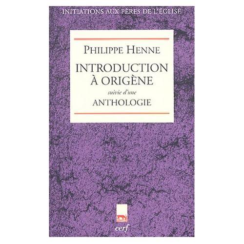 Introduction à Origène suivie d'une Anthologie