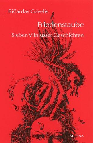 Friedenstaube: Sieben Vilniusser Geschichten (Literatur aus Litauen, Band 1)