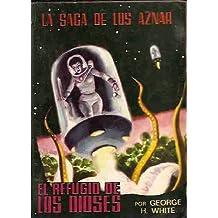LA SAGA DE LOS AZNAR. 59: EL REFUGIO DE LOS DIOSES.