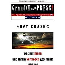 Der Crash: Was mit Ihnen und Ihrem Vermögen geschieht (Grand(t) Secret Press! 2)