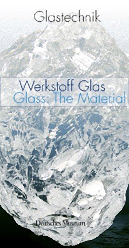 Glastechnik - Band 1: Werkstoff Glas / Glass: The Material