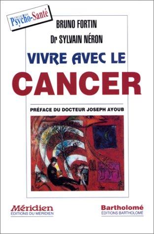 Vivre avec le cancer par Bruno Fortin