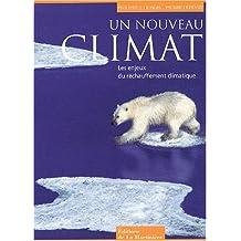 Un nouveau climat : Les enjeux du réchauffement climatique