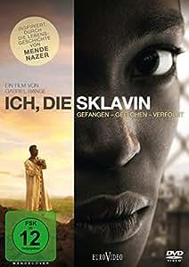 Die Sklavin - Gefangen - Geflohen - Verfolgt
