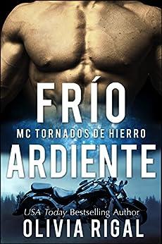 FRIO ARDIENTE - MC Tornados de Hierro n° 2 de [Rigal, Olivia]
