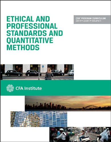 Cfa Level I 2014: Volume 1 -- Ethical and Professional Standards and Quantitative Methods (Cfa Program Curriculum) (Cfa Program Curriculum)