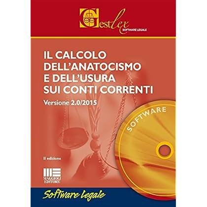 Il Calcolo Dell'anatocismo E Dell'usura Sui Conti Correnti 2015. Software