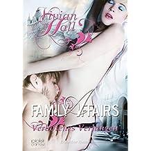 Family Affairs: Verbotenes Verlangen: Erotischer Roman