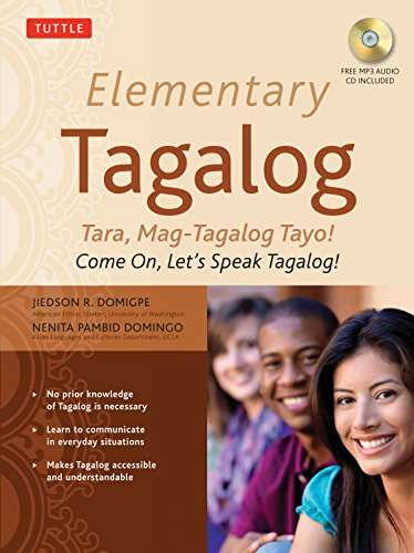 Elementary Tagalog: Tara, Mag-Tagalog Tayo! Come On, Let's Speak Tagalog! (MP3 Audio CD Included) (Book & CD)