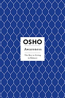 Awareness: The Key to Living in Balance (Osho Insights for a New Way of Living) by [Osho]