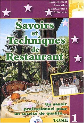 Savoirs et techniques de restaurant : Tome 1 Un savoir professionnel pour un service de qualité... par Christian Ferret