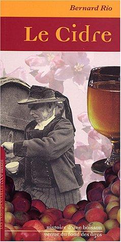 Le cidre : Histoire d'une boisson venue du fond des ges