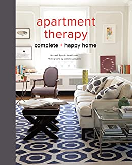 Apartment Therapy Complete And Happy Home Von [Ryan, Maxwell, Laban, Janel]