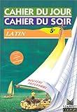 Cahiers du jour, cahiers du soir : Latin, 5e