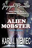 Alien Mobster is the thrilling conclusion to Jozeph Picasso Alien Trilogy Filmmaking Adventures Act 3.Hold on to your flying saucers, Jozeph Picasso is back in amazing out of this world filmmaking action that doesn't end until he yells cut!Torn apart...