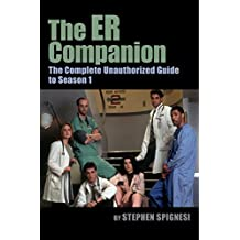 The ER Companion: The Complete Unauthorized Guide to Season 1 (English Edition)