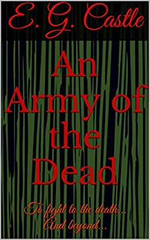 An Army of the Dead (English Edition) par [Castle, E. G.]