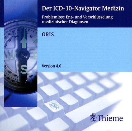 Der ICD-10-Navigator Medizin, 1 CD-ROMProblemlose Ent- und Verschlüsselung medizinischer Diagnosen. Für Windows 95/98/ME/NT 4.0. Erstellt v. d. Fa. Oris, Hamburg (Medizin, Diagnose)