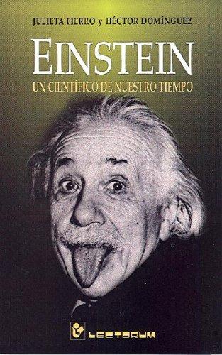 Einstein Un Cientifico De Nuestro Tiempo/Einstein, a Nowadays Scientific por Julieta Fierro