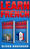 Learn French: 2 Books in 1! Short Stories for Beginners to Learn French Quickly and Easily & A Fast and Easy Guide for Beginners to Learn Conversational French (Learn a Foreign Language)