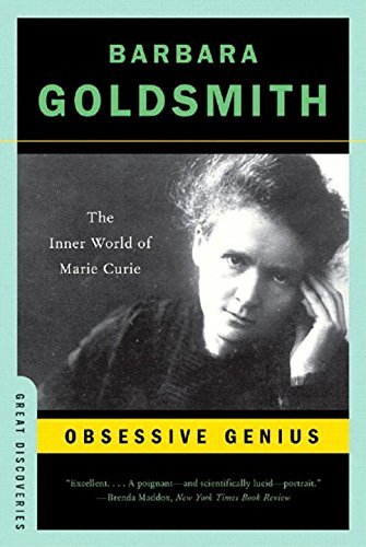 Obsessive Genius: The Inner World of Marie Curie (Great Discoveries) by Barbara Goldsmith (2005-10-17)