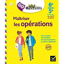 Mini Chouette Maîtriser les opérations 6e/5e: cahier de soutien en maths (cycle 3 vers cycle 4)