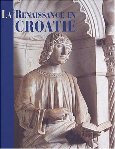 La Renaissance en Croatie : Catalogue de...