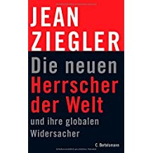 Die neuen Herrscher der Welt und ihre globalen Widersacher