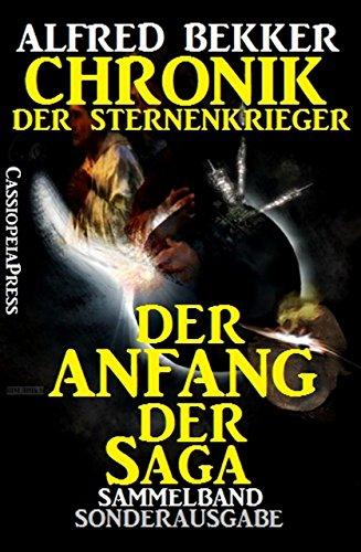 Chronik der Sternenkrieger: Der Anfang der Saga: Sammelband mit 6 Romanen: Sonderausgabe/ 700 Seiten Cassiopeiapress Science Fiction Abenteuer