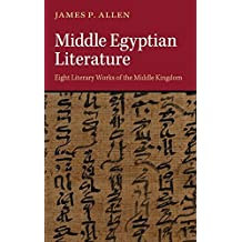 Middle Egyptian Literature: Eight Literary Works of the Middle Kingdom by James P. Allen (2014-12-18)