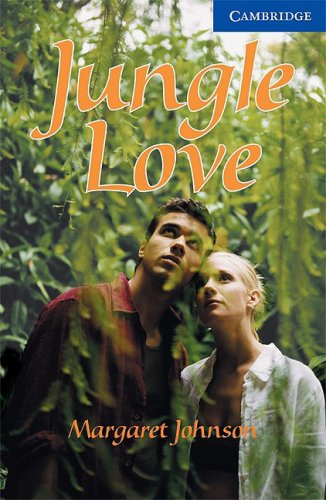 Jungle Love Level 5 (Cambridge English Readers) (English Edition)