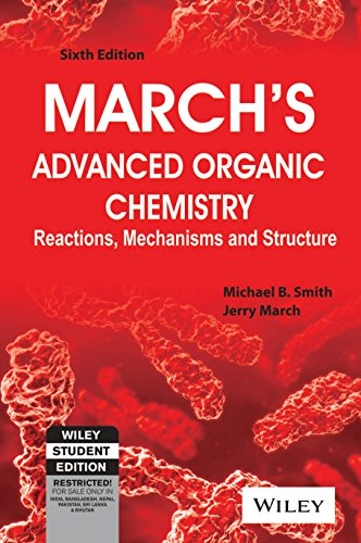 March's Advanced Organic Chemistry: Reactions, Mechanisms and Structure