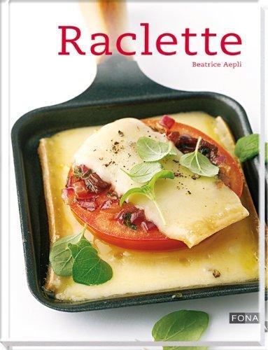 Raclette by Beatrice Aepli(2010-09-01)