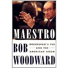 Maestro: Greenspan's Fed And The American Boom by Bob Woodward (2000-11-14)