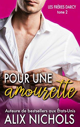 Pour une amourette (Les frères Darcy t. 2)