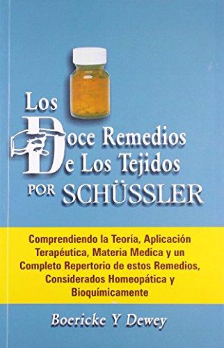 Los Doce Remedios los Tejidos por Schussler por Boericke Y. Dewey