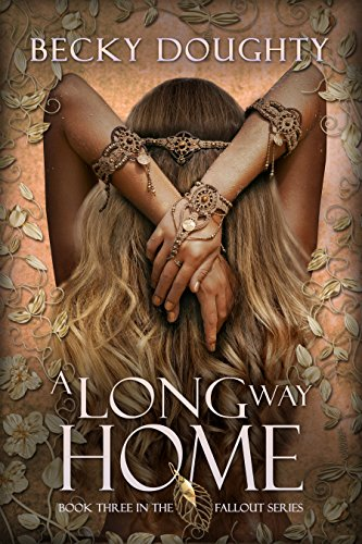 ebook: A Long Way Home (The Fallout Series Book 3) (B01C3MNWIE)