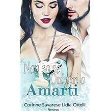 Non so se Odiarti o Amarti (Italian Edition)
