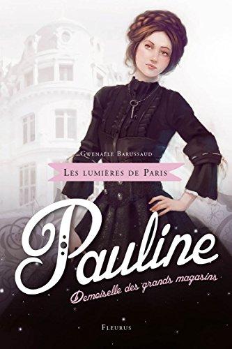 Pauline, demoiselle des grands magasins par Gwenaële Barussaud