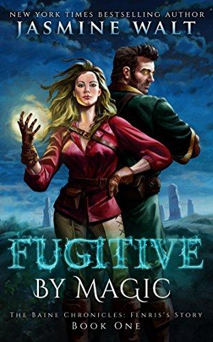 Fugitive by Magic: a Baine Chronicles novel (The Baine Chronicles: Fenris's Story Book 1) (English Edition)