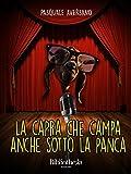 Scarica Libro La capra che campa anche sotto la panca Commedia (PDF,EPUB,MOBI) Online Italiano Gratis