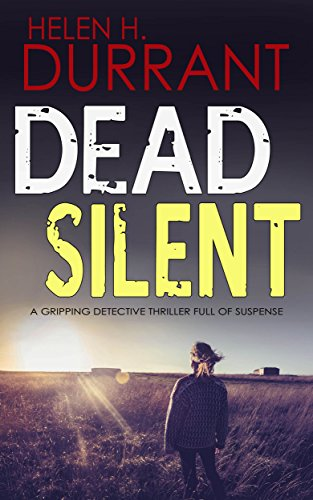 DEAD SILENT a gripping detective thriller full of suspense (English Edition) por HELEN H. DURRANT