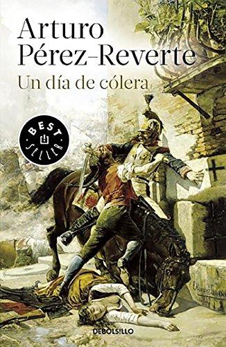 Un día de cólera (BEST SELLER) por Arturo Pérez-Reverte