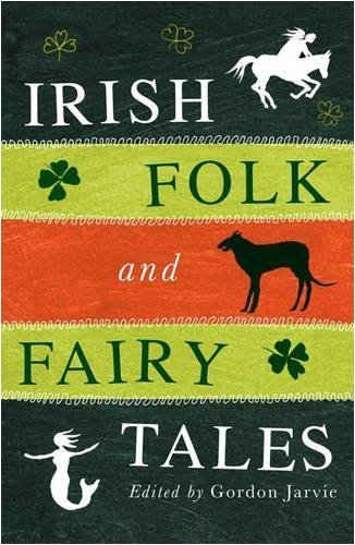 Irish Folk and Fairy Tales by Gordon Jarvie (2009-11-12)