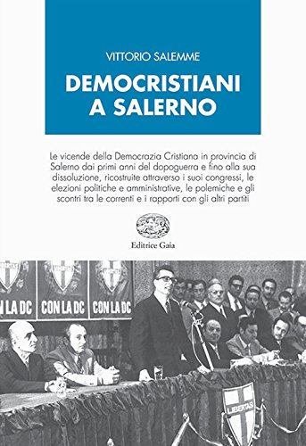 Democristiani a Salerno (Biblioteca storica) por Vittorio Salemme